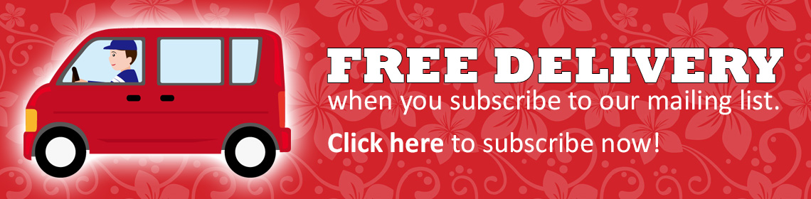 Free delivery when you subscribe to the mailing list!